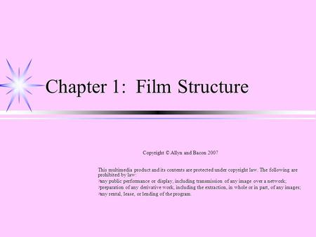 Chapter 1: Film Structure This multimedia product and its contents are protected under copyright law. The following are prohibited by law: ä any public.