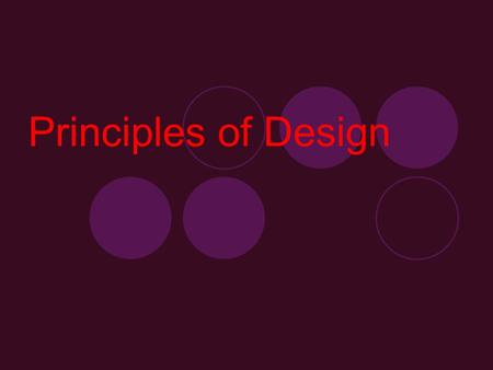 Principles of Design. The ART ELEMENTS (line, shape, color, value, texture, form and space) combine to form the PRINCIPLES OF DESIGN.