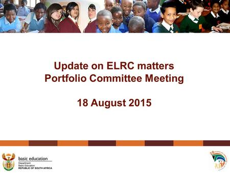Update on ELRC matters Portfolio Committee Meeting 18 August 2015.