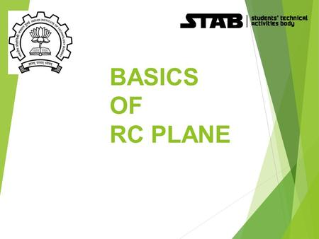 BASICS OF RC PLANE. Overview  What is RC Plane?  RC Planes' Parts and their Role  How planes fly?  Concepts and Terminologies of RC Plane  Stability.