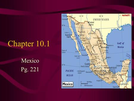 Chapter 10.1 Mexico Pg. 221. Landforms 3 times the size of Texas Rugged central plateau, called the Mexican plateau. Three great mountain ranges: Sierra.