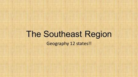 The Southeast Region Geography 12 states!!. Rivers and Wetlands LOTS of water!! Low, flat land Flooded areas due to no drainage Areas of wetlands-always.