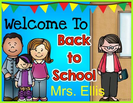 Mrs. Ellis. A Little About Mrs. Ellis I was born and raised here in the Bay Area. I have three boys at home. Family is really important to me; my parents,