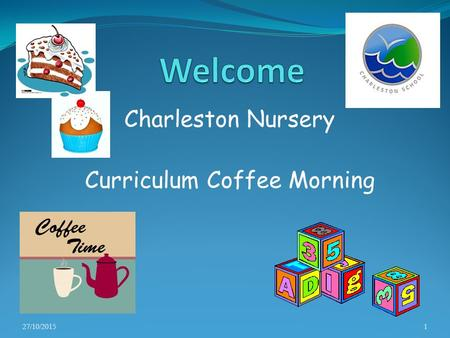 Charleston Nursery Curriculum Coffee Morning 27/10/20151.