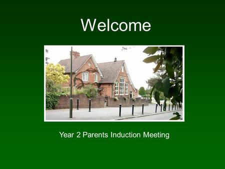 Welcome Year 2 Parents Induction Meeting. Independence Our focus in year two is to develop independence by letting pupils take responsibility for themselves.