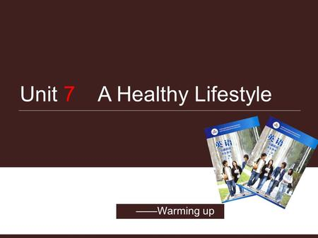 Unit 7 A Healthy Lifestyle ——Warming up. Analysis on teaching Material Analysis on learners Teaching aims Key and difficult points Teaching and learning.