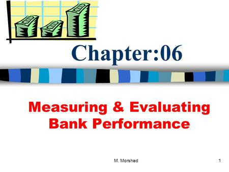 Measuring & Evaluating Bank Performance