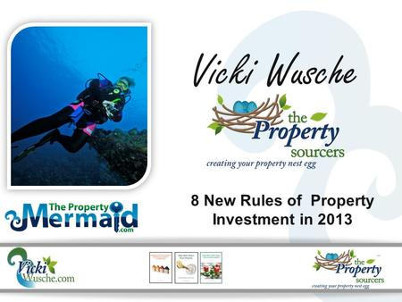 Vicki Wusche 8 New Rules of Property Investment in 2013.