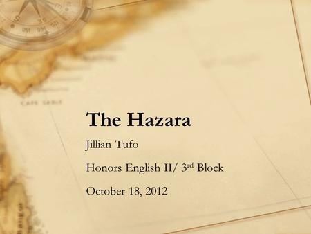 The Hazara Jillian Tufo Honors English II/ 3 rd Block October 18, 2012.