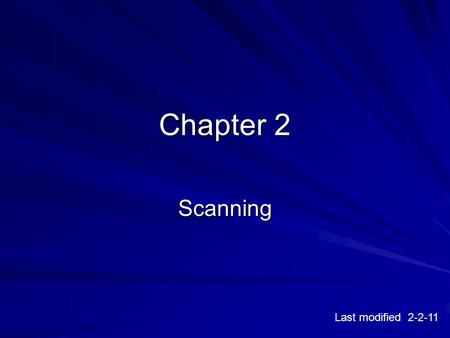 Chapter 2 Scanning Last modified 2-2-11. Determining If The System Is Alive.
