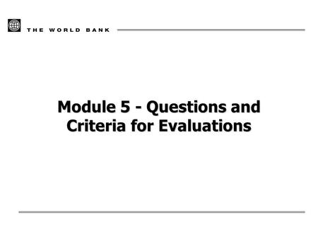Module 5 - Questions and Criteria for Evaluations.