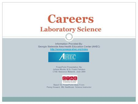 Careers Laboratory Science Information Provided By: Georgia Statewide Area Health Education Center (AHEC)  PowerPoint.