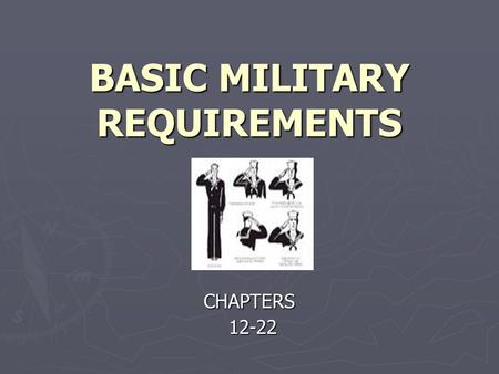 BASIC MILITARY REQUIREMENTS CHAPTERS 12-22 12-22.