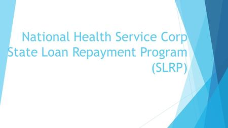 National Health Service Corp State Loan Repayment Program (SLRP)