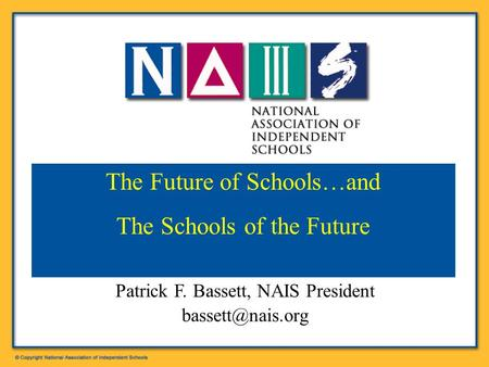 The Future of Schools…and The Schools of the Future