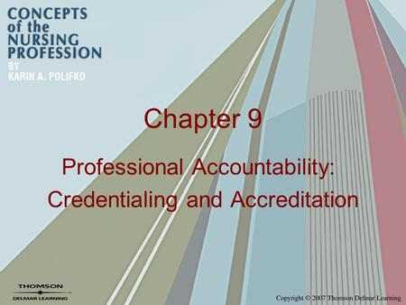 Chapter 9 Professional Accountability: Credentialing and Accreditation.