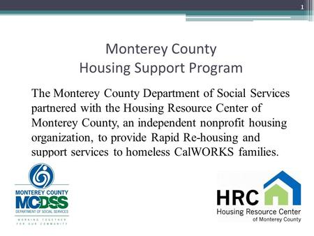 Monterey County Housing Support Program The Monterey County Department of Social Services partnered with the Housing Resource Center of Monterey County,