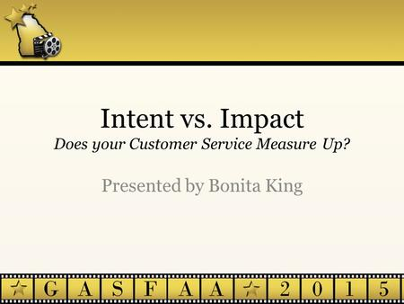 Intent vs. Impact Does your Customer Service Measure Up?