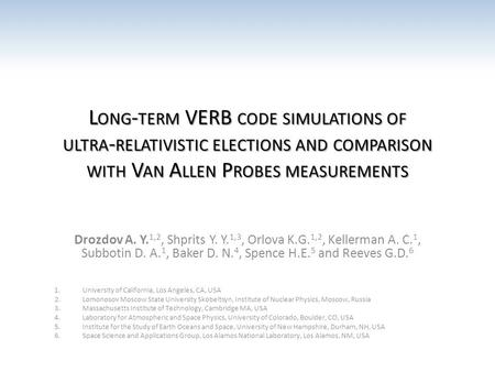 L ONG - TERM VERB CODE SIMULATIONS OF ULTRA - RELATIVISTIC ELECTIONS AND COMPARISON WITH V AN A LLEN P ROBES MEASUREMENTS Drozdov A. Y. 1,2, Shprits Y.