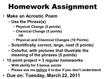 Homework Assignment Due on: Tuesday, March 22, 2011