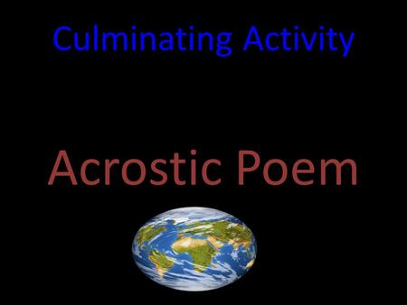 Culminating Activity Acrostic Poem.