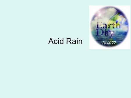 Acid Rain. What do you think the PH level of Rain water is?