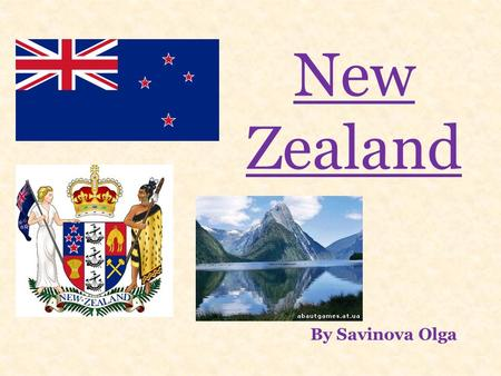New Zealand By Savinova Olga. Geographical position New Zealand is an island country in the Southwest Pacific Ocean. It lies about 1600 km southeast of.