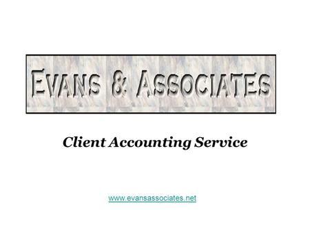 Client Accounting Service www.evansassociates.net.