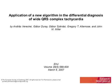 Application of a new algorithm in the differential diagnosis of wide QRS complex tachycardia by András Vereckei, Gábor Duray, Gábor Szénási, Gregory T.