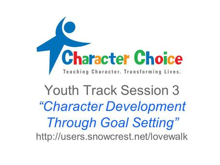 "Youth Track Session 3 ""Character Development Through Goal Setting"""