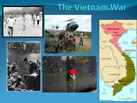 The War in Southeast Asia The French War in Indochina At the end of WWII Ho Chi Minh and the Vietminh (the north Vietnamese nationalist military force)