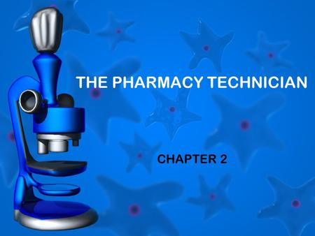 THE PHARMACY TECHNICIAN CHAPTER 2. SCOPE OF PRACTICE Specific responsibilities and tasks differ by setting –Job descriptions –Policy and procedure manuals.