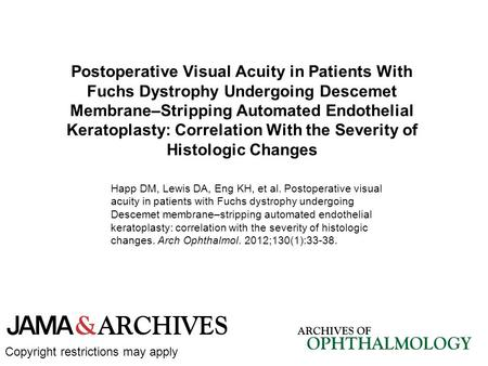 Postoperative Visual Acuity in Patients With Fuchs Dystrophy Undergoing Descemet Membrane–Stripping Automated Endothelial Keratoplasty: Correlation With.