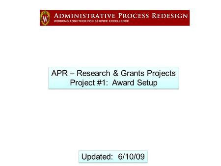 APR – Research & Grants Projects Project #1: Award Setup APR – Research & Grants Projects Project #1: Award Setup Updated: 6/10/09.