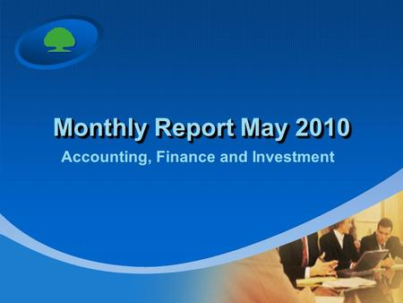 Monthly Report May 2010 Accounting, Finance and Investment.