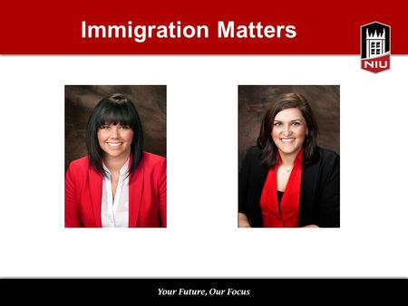 Immigration Matters. Williston Hall 406 Office Hours Monday -Friday 8am-12pm Closed for Lunch 1pm – 4:30pm Walk-In Hours Monday -Friday 1pm-3pm Other.