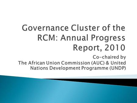 Co-chaired by The African Union Commission (AUC) & United Nations Development Programme (UNDP)