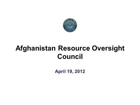 DRAFT PRE-DECISIONAL April 19, 2012 Afghanistan Resource Oversight Council.