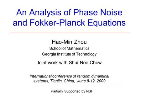 An Analysis of Phase Noise and Fokker-Planck Equations Hao-Min Zhou School of Mathematics Georgia Institute of Technology Partially Supported by NSF Joint.