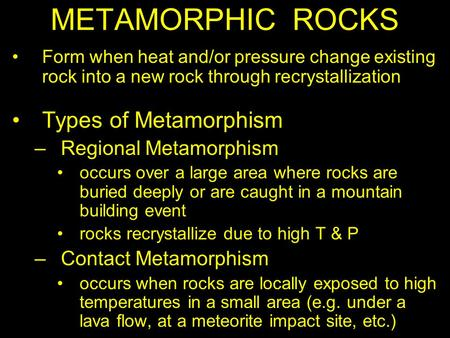 METAMORPHIC ROCKS Types of Metamorphism Regional Metamorphism
