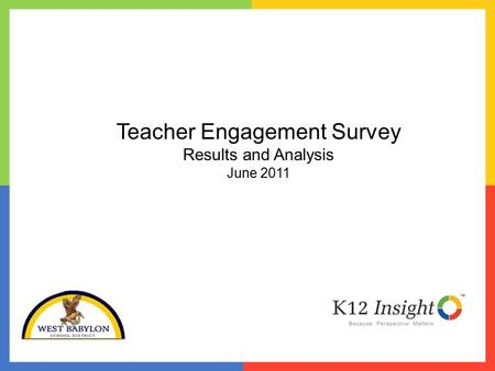 Teacher Engagement Survey Results and Analysis June 2011.