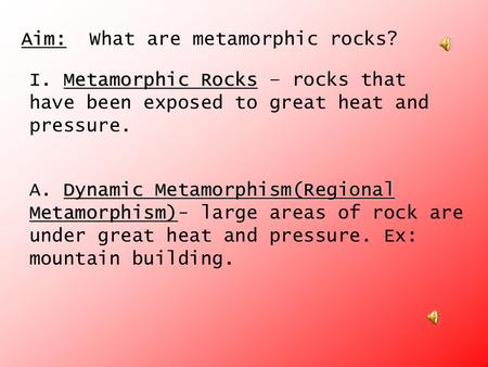 Aim:  What are metamorphic rocks?