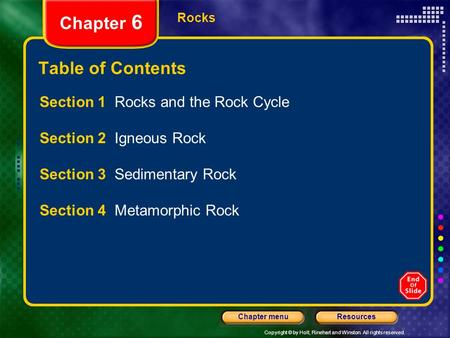 Chapter 6 Table of Contents Section 1 Rocks and the Rock Cycle