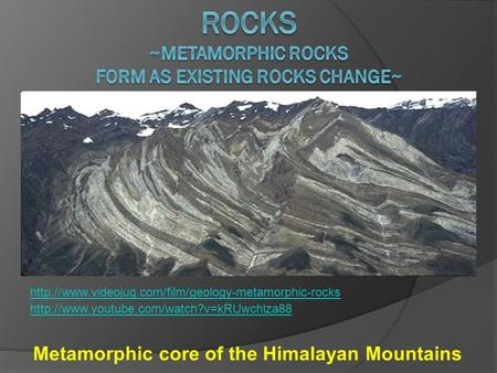 Metamorphic core of the Himalayan Mountains
