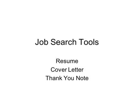 Job Search Tools Resume Cover Letter Thank You Note.