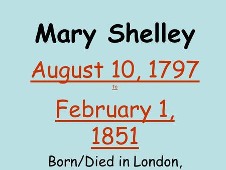 August 10, 1797 to February 1, 1851 Born/Died in London, England
