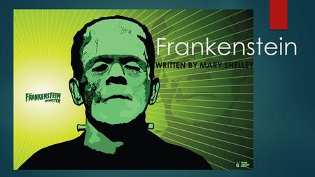 Frankenstein WRITTEN BY MARY SHELLEY. Summary  The book starts in letter format with a man named Robert Walton. Robert Walton is the captain of a ship.
