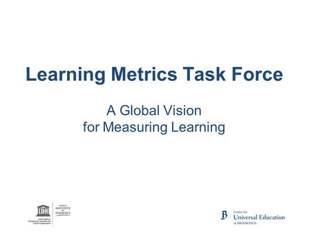 Learning Metrics Task Force A Global Vision for Measuring Learning.