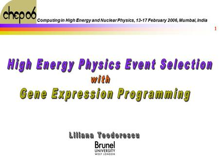 1 Computing in High Energy and Nuclear Physics, 13-17 February 2006, Mumbai, India.