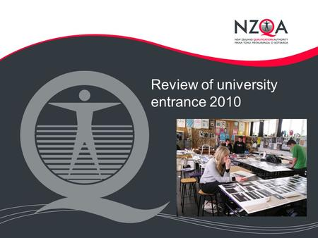 Review of university entrance 2010. Background Purpose of university entrance The common standard for entry to university (UE) should provide evidence.